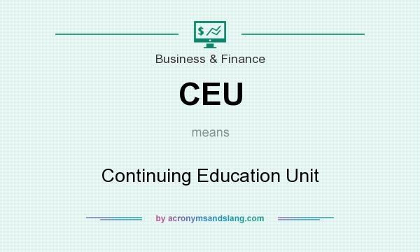 What does CEU mean? It stands for Continuing Education Unit
