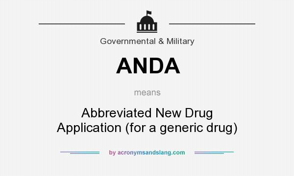 What does ANDA mean? It stands for Abbreviated New Drug Application (for a generic drug)