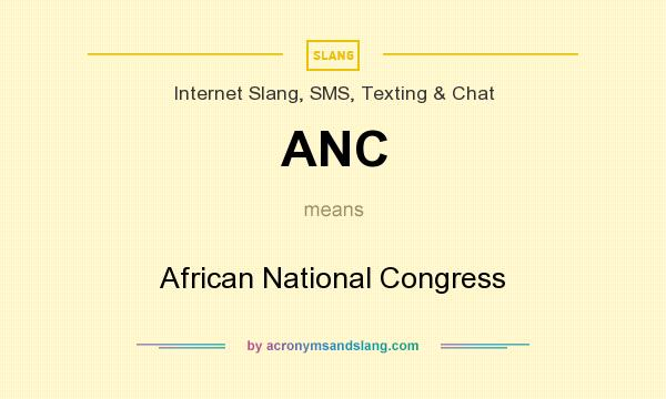What does ANC mean? It stands for African National Congress