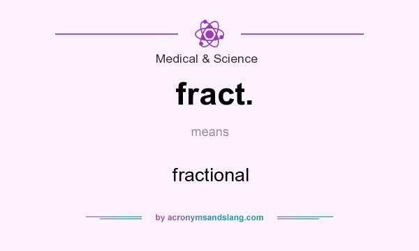 What does fract. mean? It stands for fractional