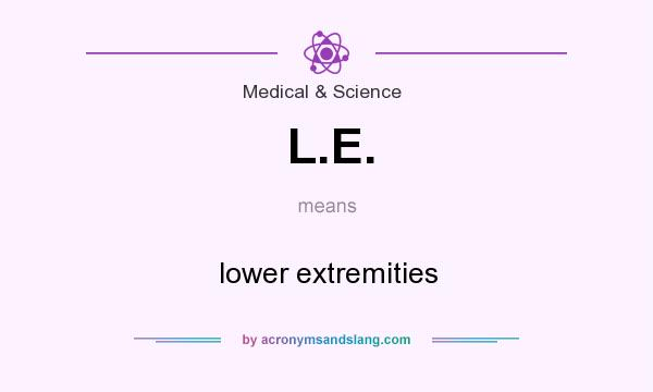 What does L.E. mean? It stands for lower extremities