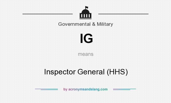 What does IG mean? It stands for Inspector General (HHS)