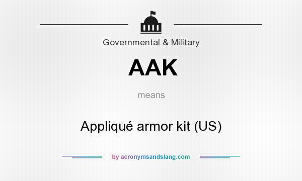 What does AAK mean? It stands for Appliqué armor kit (US)