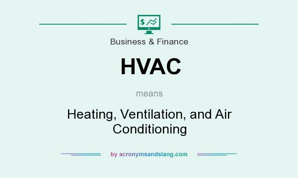 What does HVAC mean? It stands for Heating, Ventilation, and Air Conditioning