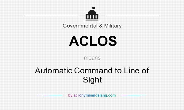 What does ACLOS mean? It stands for Automatic Command to Line of Sight