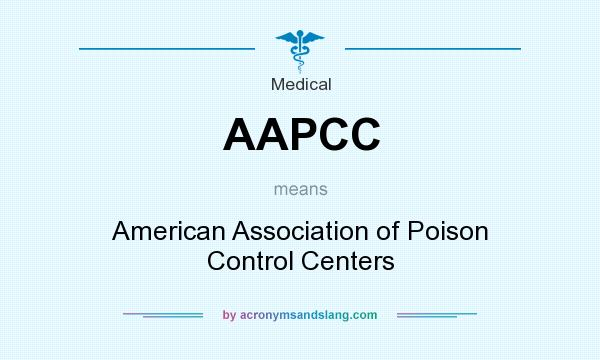 What does AAPCC mean? It stands for American Association of Poison Control Centers