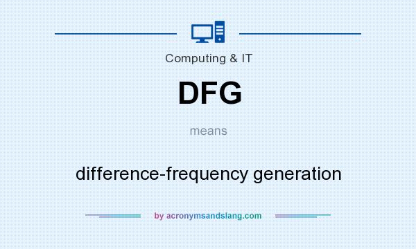 What does DFG mean? It stands for difference-frequency generation