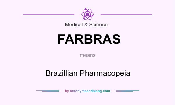 What does FARBRAS mean? It stands for Brazillian Pharmacopeia