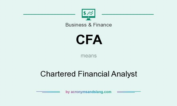 What does CFA mean? It stands for Chartered Financial Analyst