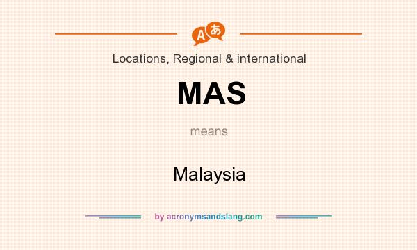 What does MAS mean? It stands for Malaysia