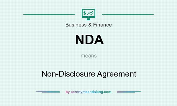 What does NDA mean? It stands for Non-Disclosure Agreement