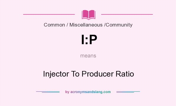 What does I:P mean? It stands for Injector To Producer Ratio