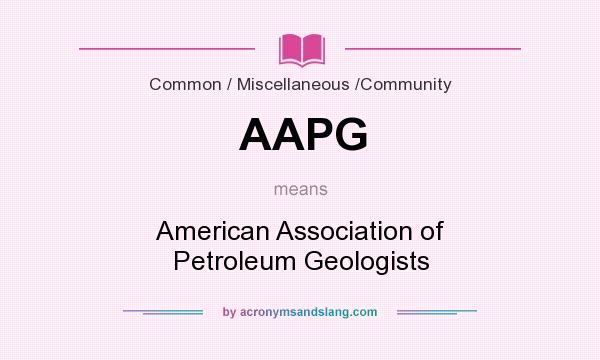 What does AAPG mean? It stands for American Association of Petroleum Geologists