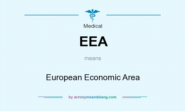 What does EEA mean? It stands for European Economic Area