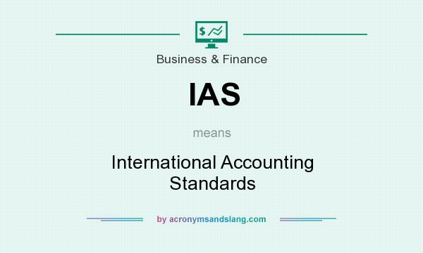 What does IAS mean? It stands for International Accounting Standards