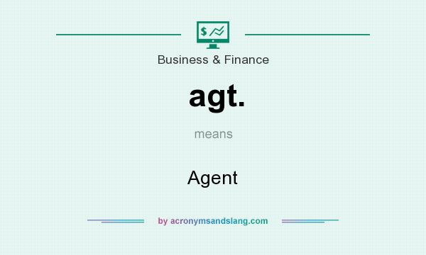 What does agt. mean? It stands for Agent
