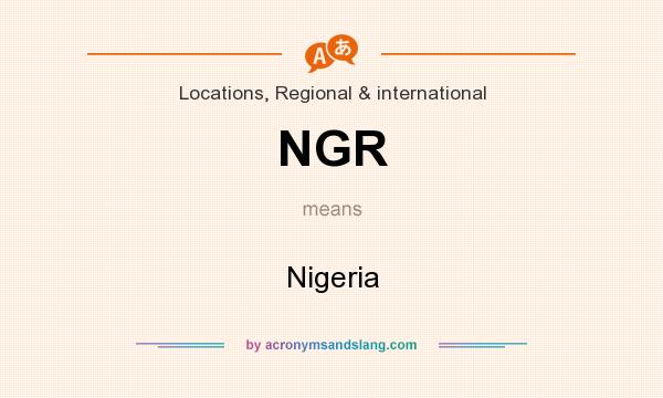 What does NGR mean? It stands for Nigeria