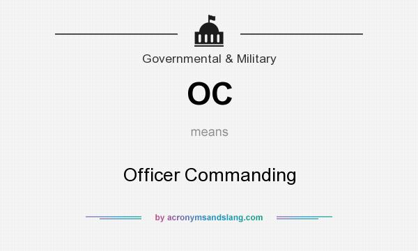 What does OC mean? It stands for Officer Commanding