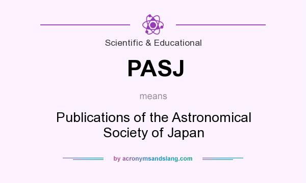 What does PASJ mean? It stands for Publications of the Astronomical Society of Japan