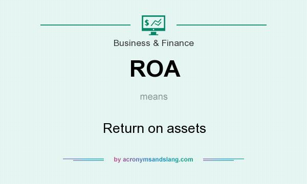 What does ROA mean? It stands for Return on assets