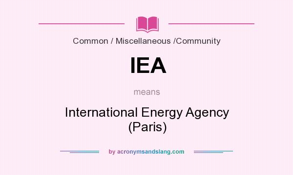 What does IEA mean? It stands for International Energy Agency (Paris)