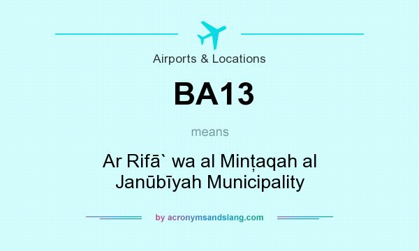 What does BA13 mean? It stands for Ar Rifā` wa al Minţaqah al Janūbīyah Municipality