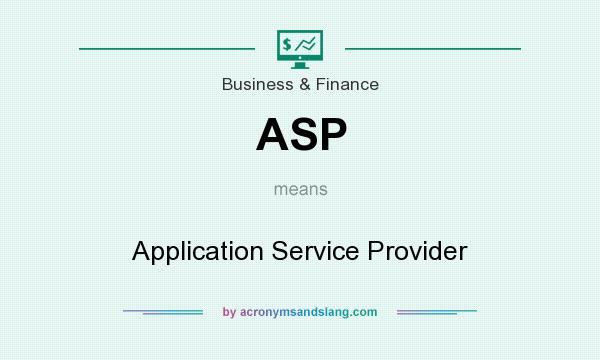 What does ASP mean? It stands for Application Service Provider
