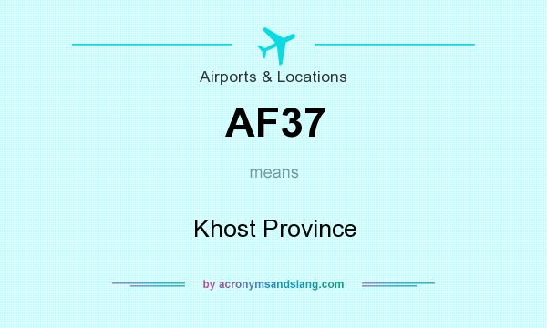 What does AF37 mean? It stands for Khost Province