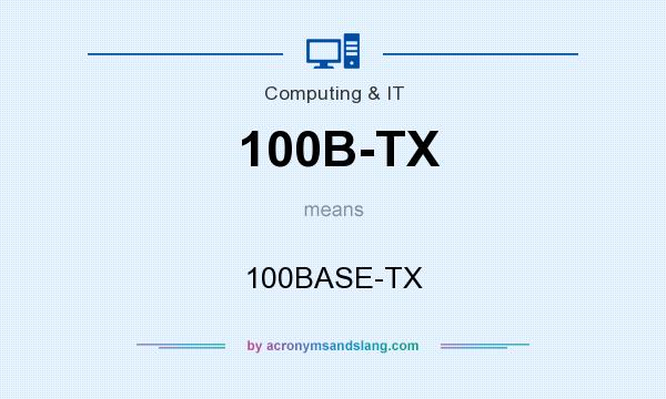 What does 100B-TX mean? It stands for 100BASE-TX