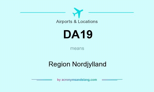 What does DA19 mean? It stands for Region Nordjylland