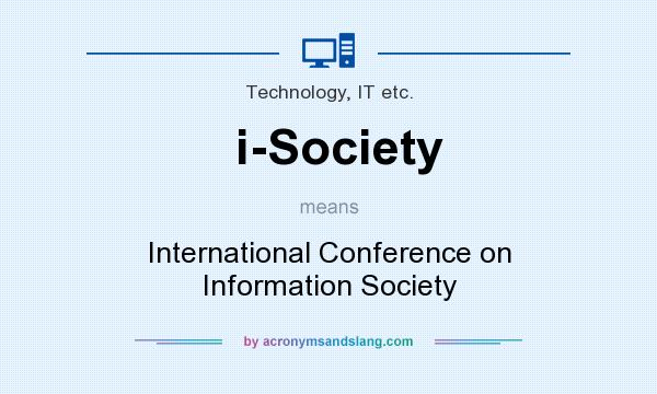 What does i-Society mean? It stands for International Conference on Information Society
