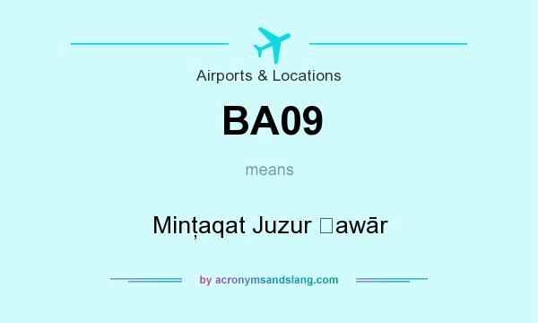 What does BA09 mean? It stands for Minţaqat Juzur Ḩawār