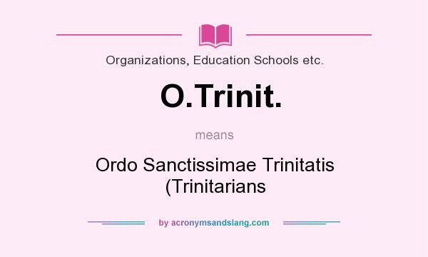 What does O.Trinit. mean? It stands for Ordo Sanctissimae Trinitatis (Trinitarians