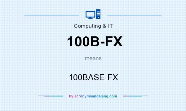 What does 100B-FX mean? It stands for 100BASE-FX