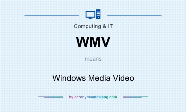 What does WMV mean? It stands for Windows Media Video