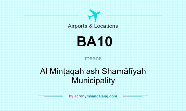 What does BA10 mean? It stands for Al Minţaqah ash Shamālīyah Municipality
