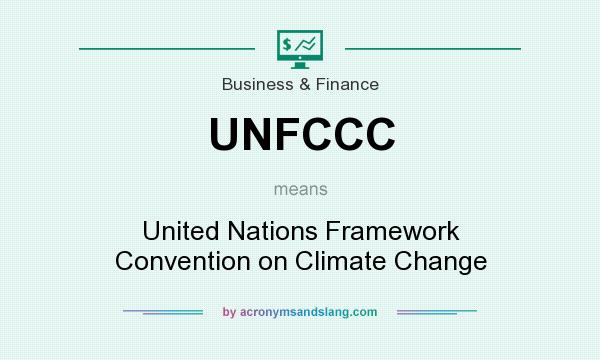 What does UNFCCC mean? It stands for United Nations Framework Convention on Climate Change