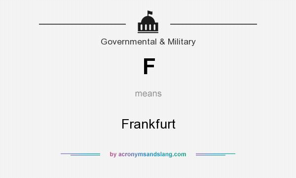 What does F mean? It stands for Frankfurt