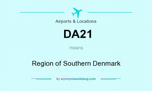 What does DA21 mean? It stands for Region of Southern Denmark