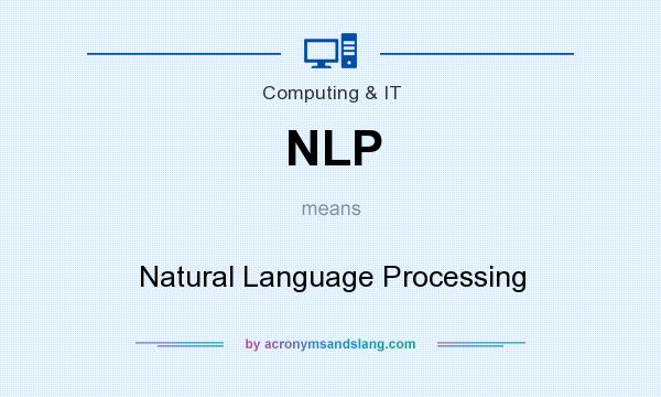 What does NLP mean? It stands for Natural Language Processing
