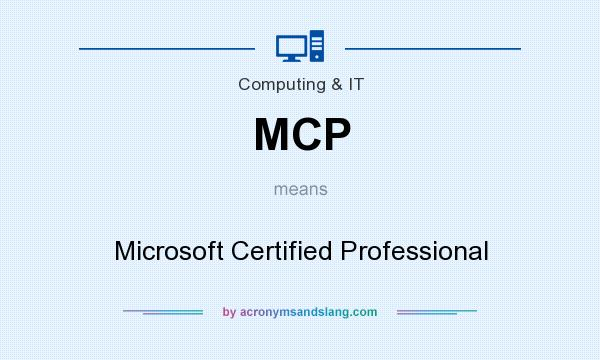 What does MCP mean? It stands for Microsoft Certified Professional