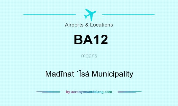 What does BA12 mean? It stands for Madīnat `Īsá Municipality