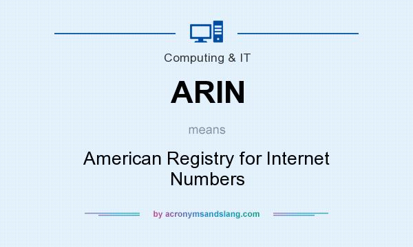 What does ARIN mean? It stands for American Registry for Internet Numbers