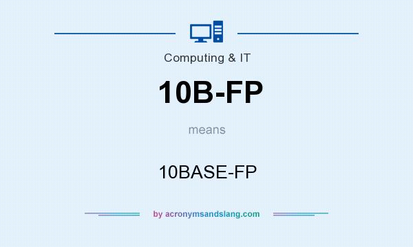 What does 10B-FP mean? It stands for 10BASE-FP
