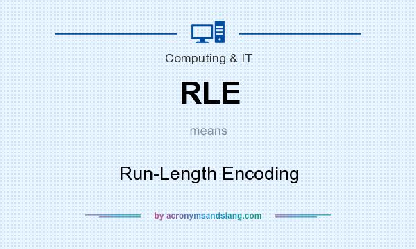 What does RLE mean? It stands for Run-Length Encoding
