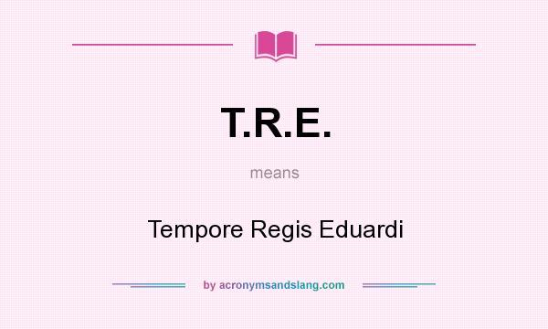 What does T.R.E. mean? It stands for Tempore Regis Eduardi