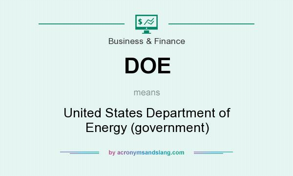 What does DOE mean? It stands for United States Department of Energy (government)