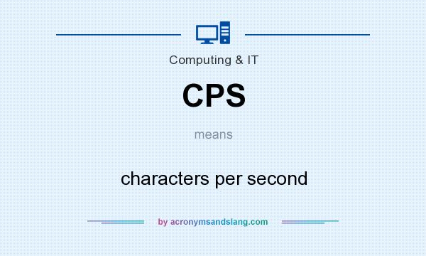 What does CPS mean? It stands for characters per second