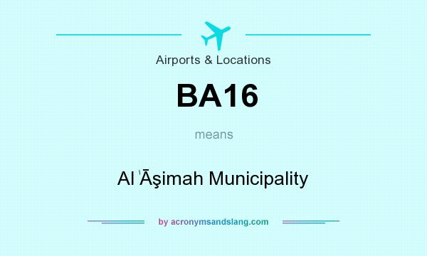 What does BA16 mean? It stands for Al ٰĀşimah Municipality