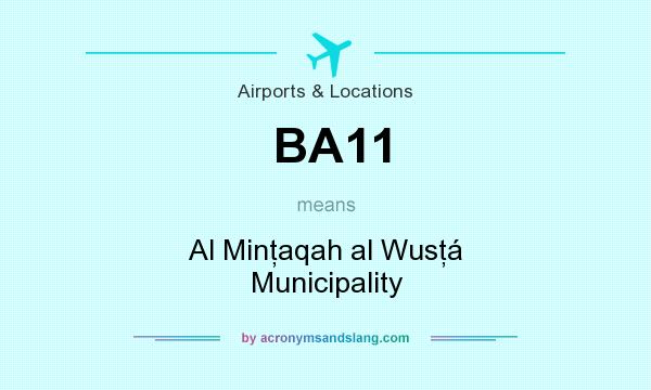 What does BA11 mean? It stands for Al Minţaqah al Wusţá Municipality